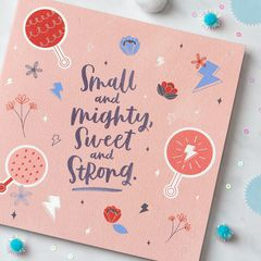 Small and Mighty New Baby Girl Congratulations Greeting Card