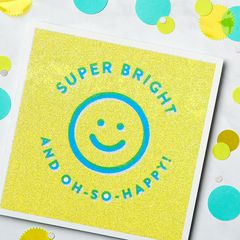 Super Bright Greeting Card for Kids - Birthday, Thinking of You, Encouragement, Friendship