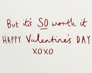 Worth It Valentine's Day Greeting Card