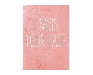 Your Face Miss You Card