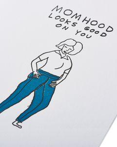 momhood looks good mother's day card