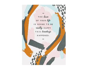 Love Of Your Life Breakup Support Card