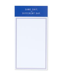 same shit, different day notepad