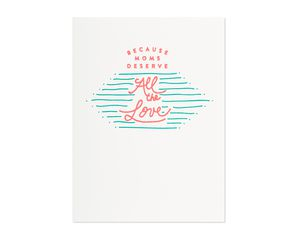 deserve all the love mother's day card