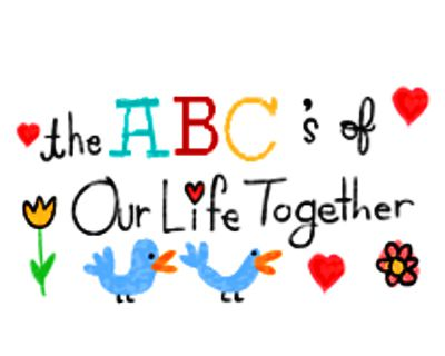 The ABC's of Our Life Together