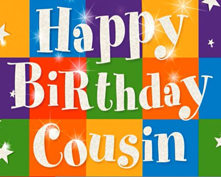 Happy Birthday, Cousin