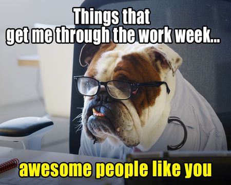 What Gets Me Through the Work Week Birthday Ecard