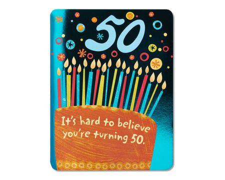 Hard To Believe 50th Birthday Card
