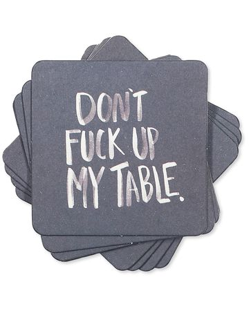 don't fuck up my table coasters (set of 8)