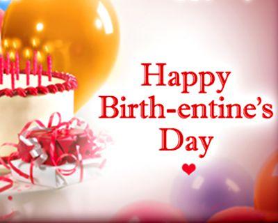 Happy Birth-entine's Day