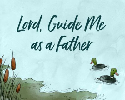 Lord, Guide Me as a Father Ecard