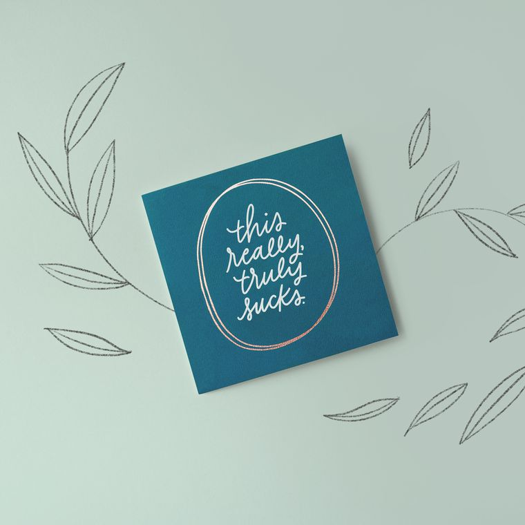 Truly Sucks Greeting Card - Sympathy, Thinking of You, Support