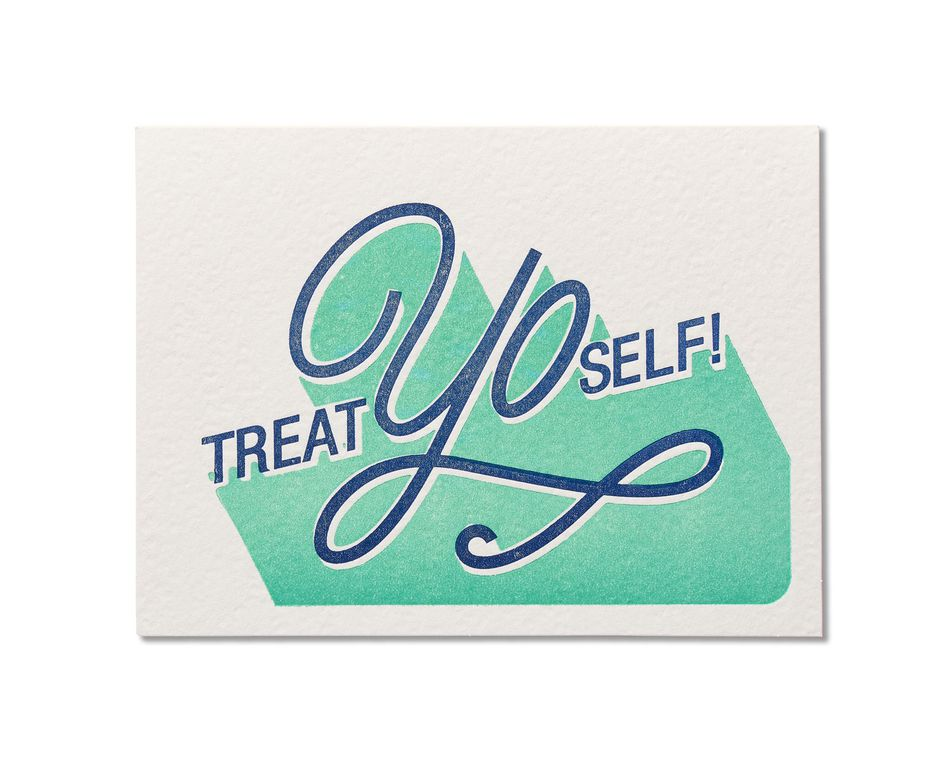 Treat Yo Self Birthday Card
