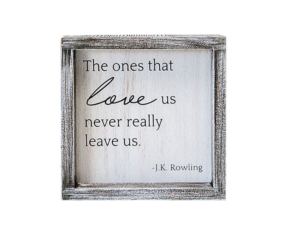 The Ones That Love Us Never Really Leave Us' Wall Sign