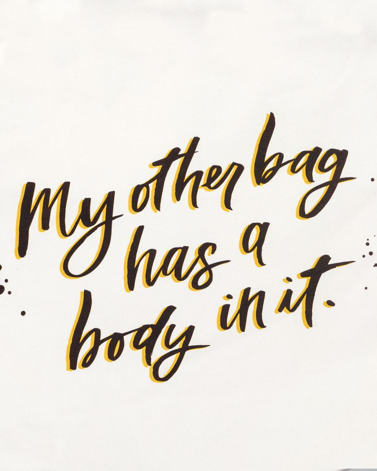 my other bag has a body in it tote bag