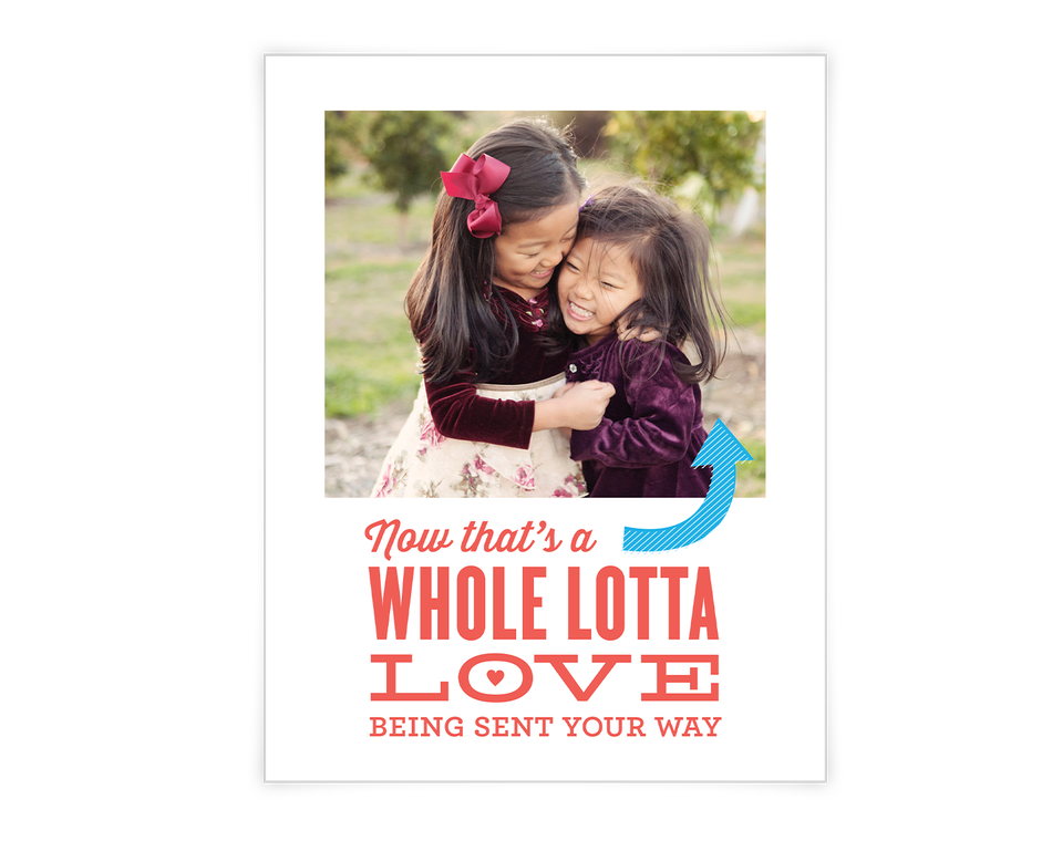 Whole Lotta Love Printable (Add-a-Photo)